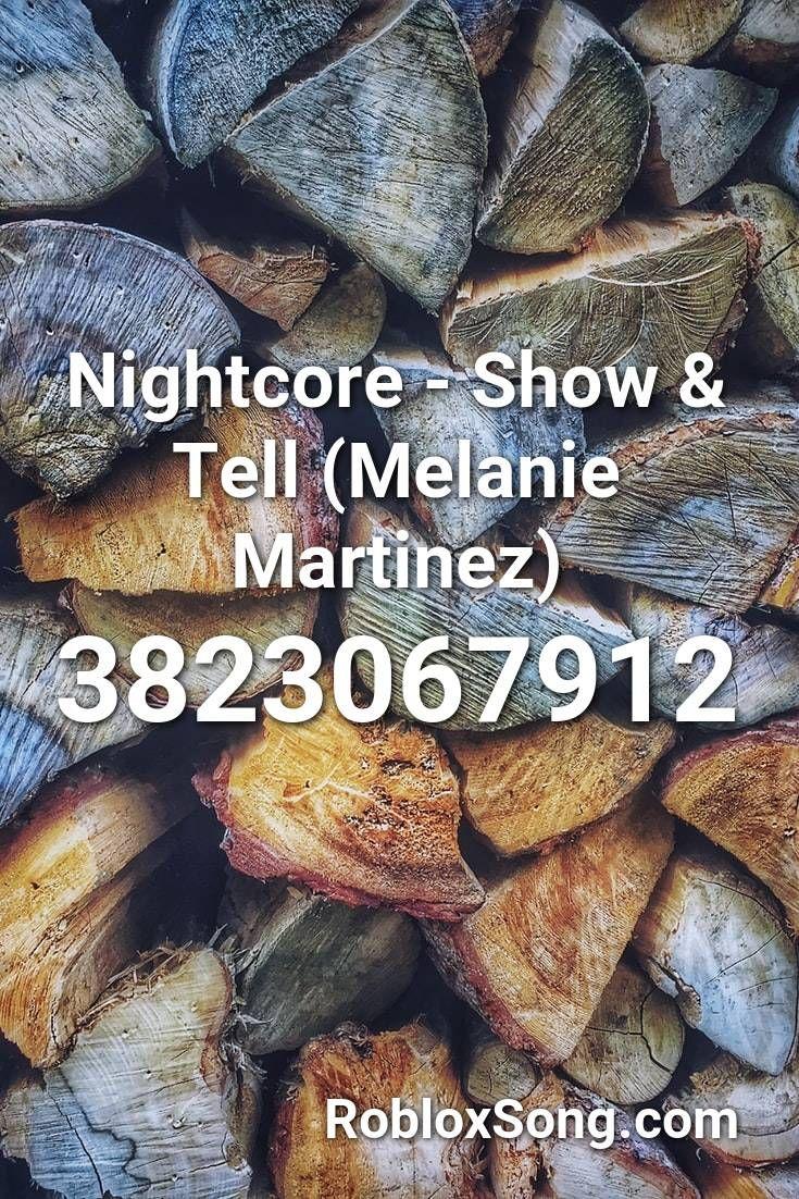 Nightcore Show Tell Melanie Martinez Roblox Id Roblox