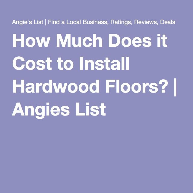 How Much Does it Cost to Install Hardwood Floors?  Angies List
