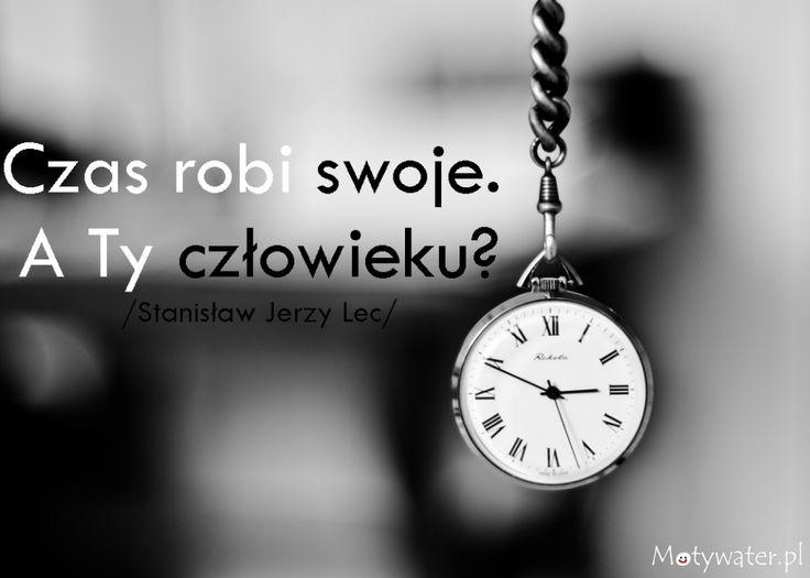 #Czas robi swoje. A Ty...? http://motywater.pl/img/58/czas-robi-swoje-a-ty-czlowieku/