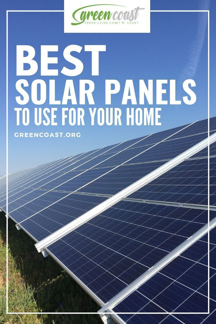 Best Solar Panels In 2020 What Product Is Best To Buy Best Solar Panels Solar Solar Panels