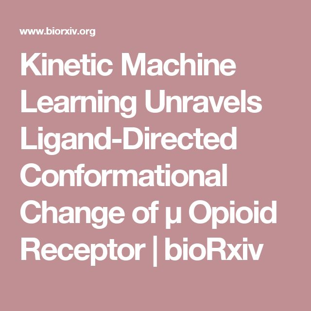 Kinetic Machine Learning Unravels Ligand-Directed Conformational Change of μ Opioid Receptor | bioRxiv