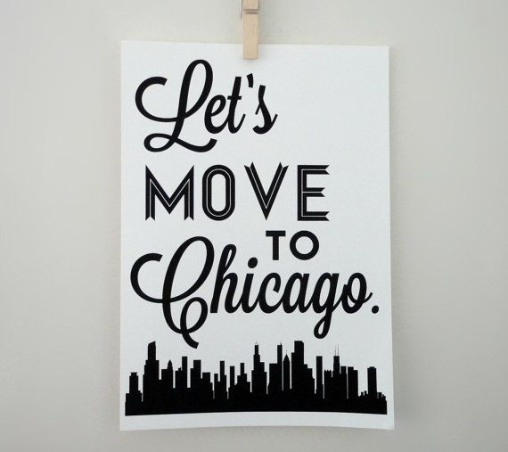 Lets Move to Chicago Typography Print  by SacredandProfane on Etsy, $20.00