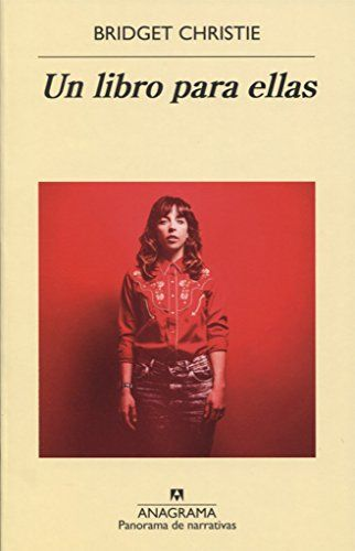 Un libro para ellas / Bridget Christie ; traducción de Rita da Costa.. -- Barcelona : Anagrama, 2017.