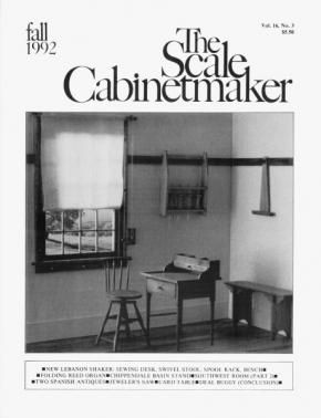 TSC Vol. 16 No. 3 The Scale Cabinetmaker a Journal for Miniaturists. In this issue, explore the world of the Shakers in New Lebanon and make a sewing desk, a swivel sewing stool, a hanging spool rack, and a Shaker-style bench; build a RF Stevens folding reed organ, a Chippendale basin stand, a Spanish walnut gate-leg table and low joined stool for the Southwestern Room; perfect your jeweler's saw techniques, and finish the J.J. Deal Buggy. Available as a pdf download from dpllconline.com.