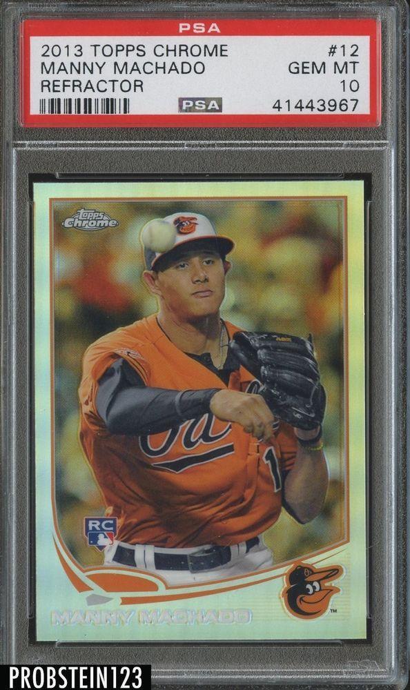 2013 Topps Chrome Refractor Manny Machado Baltimore Orioles Rc Rookie Psa 10 Refractor Psa10 Baseball Cards For Sale Baseball Cards Baltimore Orioles