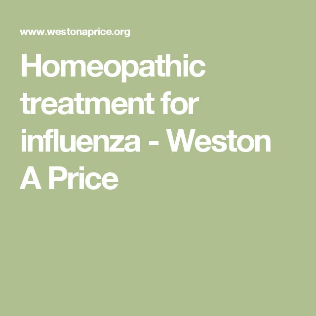 Homeopathic treatment for influenza - Weston A Price