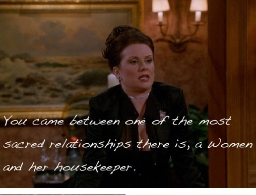 Karen Walker Quotes to Rosario   Displaying Gallery Images For Beverly  Leslie    Will and Grace. 17 Best images about   will and grace   on Pinterest   Reunions