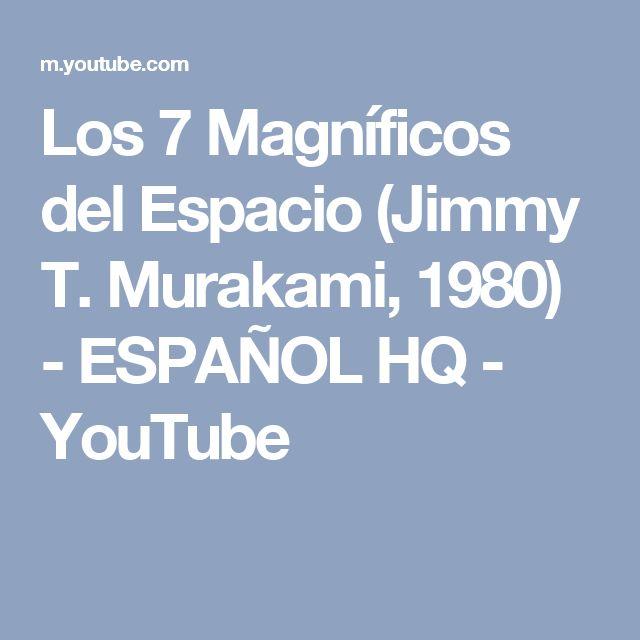 Los 7 Magníficos del Espacio (Jimmy T. Murakami, 1980) - ESPAÑOL HQ - YouTube