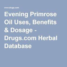 Evening Primrose Oil Uses, Benefits & Dosage - Drugs.com Herbal Database