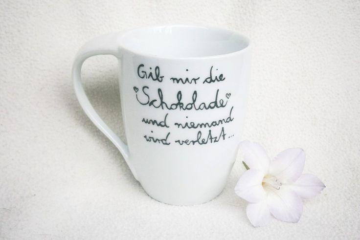Gib mir die Schokolade und niemand wird verletzt! Tasse // cup by hochdietassen via dawanda.com
