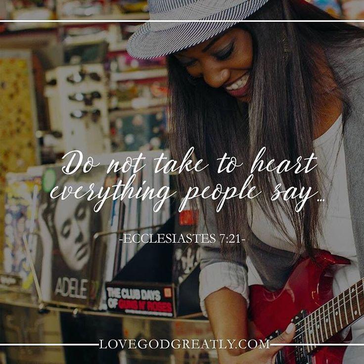 """Do not take to heart everything people say..."" Ecclesiastes 7:21 #LoveGodGreatly #Ecclesiastics"