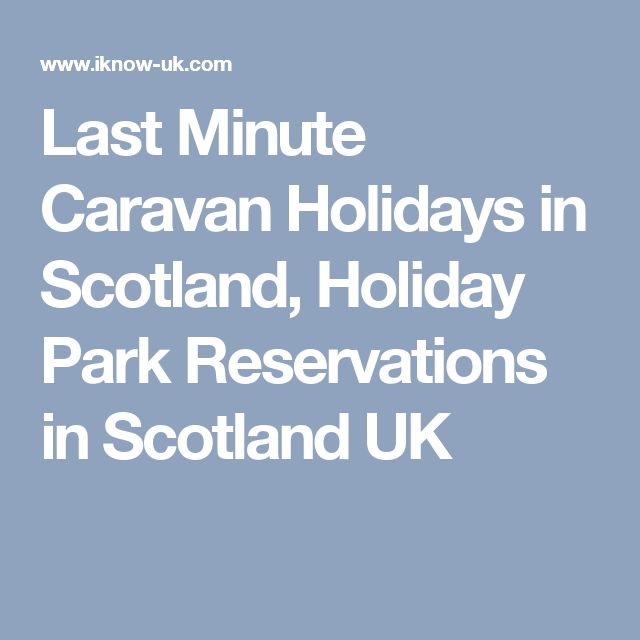 Last Minute Caravan Holidays in Scotland, Holiday Park Reservations in Scotland UK