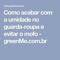 Como acabar com a umidade no guarda-roupa e evitar o mofo - greenMe.com.br