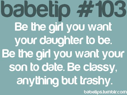 for true.: Classy, Girls, Remember This, Inspiration, Babes Tips, Quotes, Truths, Living, Role Models
