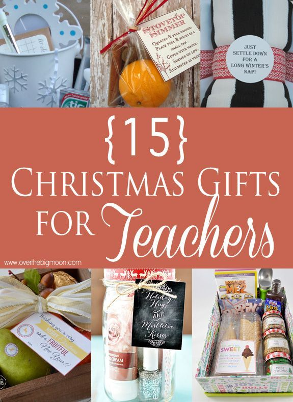 15 Christmas Gifts for Teachers - teachers will love all these classy ideas! From www.overthebigmoon.com!: