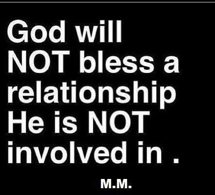God will not bless a relationship He is not involved in: