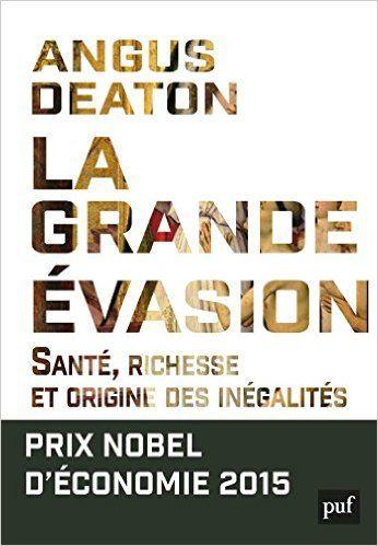 Amazon.fr - La grande évasion - Santé, richesse et origine des inégalités - Angus Deaton - Livres