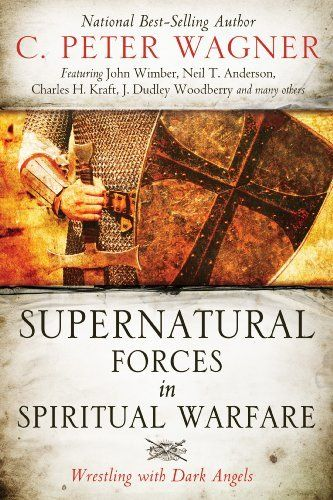 35 best christian spiritual warfare images on pinterest spiritual supernatural forces in spiritual warfare wrestling with dark angels by c peter fandeluxe Image collections
