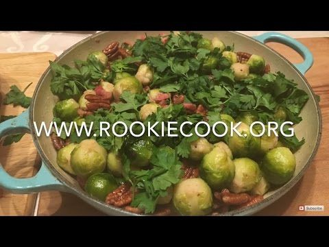 Brussels Sprouts with Pancetta, Pecans and Maple - Rookie Cook
