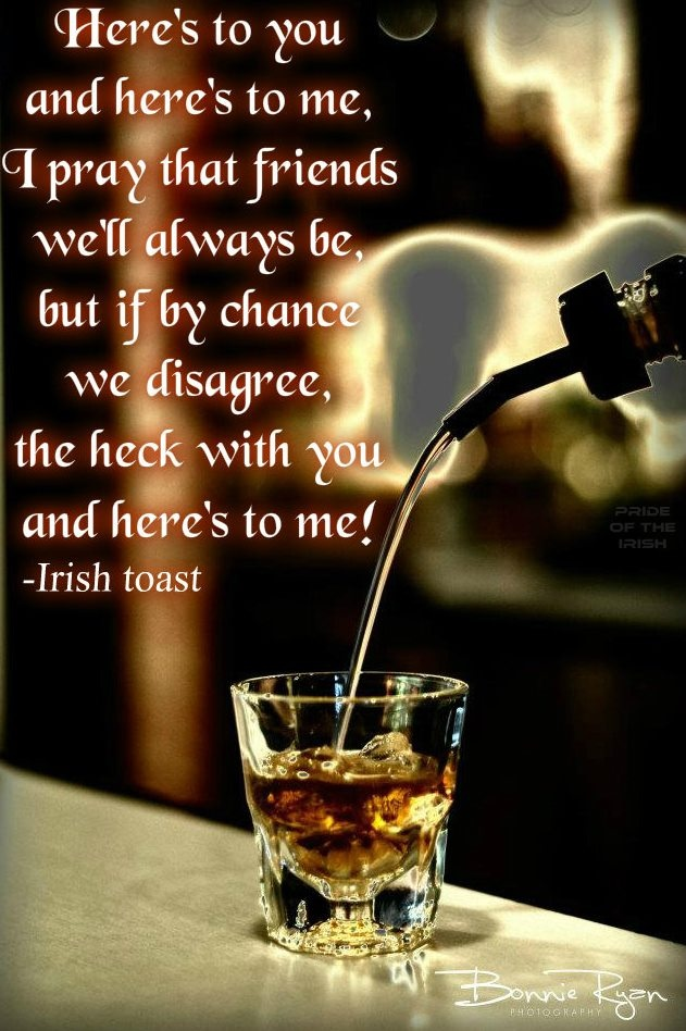 I know this toast....some words are different but love I anyway..