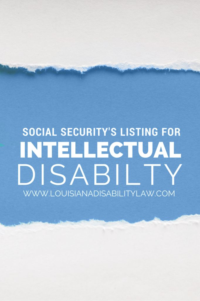 Social Security has a listing for Intellectual Disability – Listing 12.05 – which if met can qualify you for #SSDI and/or #SSI benefits.  Some people may meet this listing while not necessarily fitting the societal definition of an intellectual disability. http://www.louisianadisabilitylaw.com/2011/01/orleans-ssdi-attorney-explains-mental-retardation-listing-listing-1205/