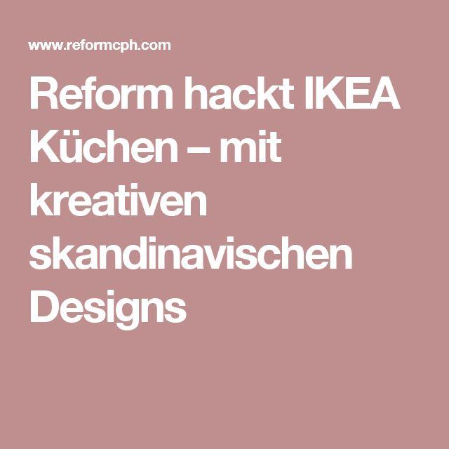 Superb Reform hackt IKEA K chen u mit kreativen skandinavischen Designs