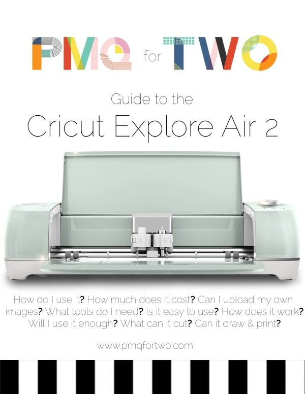 PMQ for two guide to the Cricut Explore Air 2