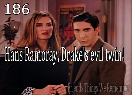 Friends #186 - Hans Ramoray, Drake's evil twin!