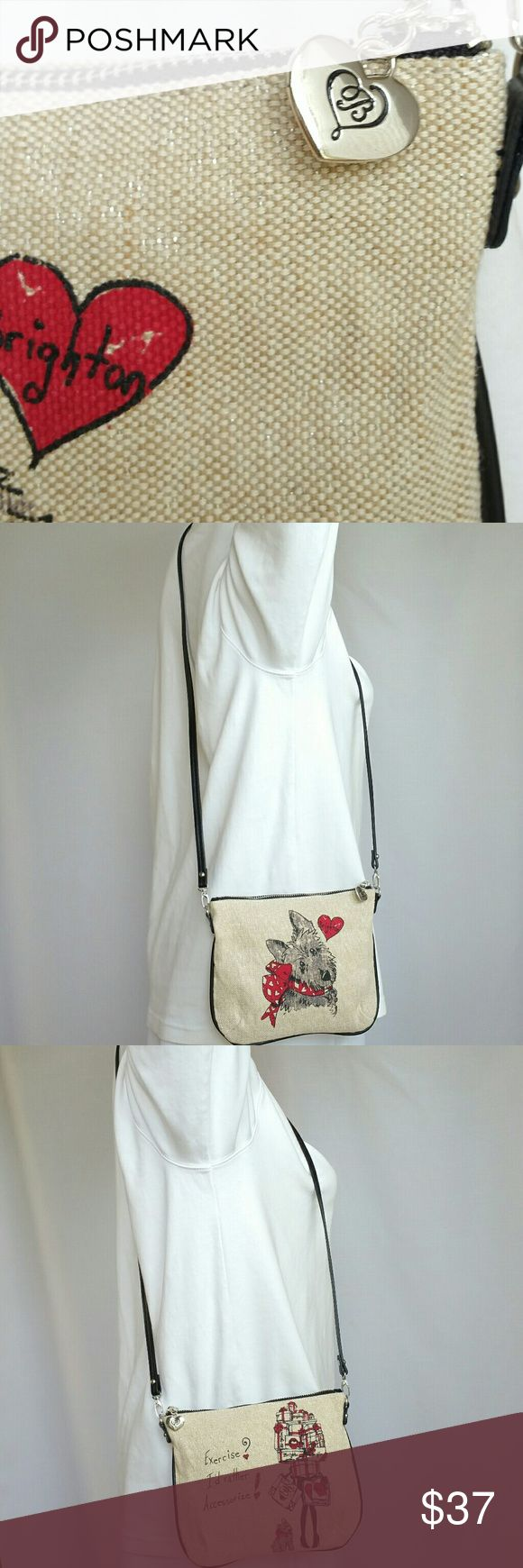"""NWOT Brighton Textured X-Body NWOT! Brighton X-Body in earth tone color palate. TEXTURED! Cream tan black red gray. This bag is a conversation piece. Leather X- ody strap silver tone hardware  top zip Signature Brighton heart hangtag close. Terrior @ front center w/ sad puppy dog eyes that say, """"don't leave me Mom & Dad"""" eyes and rear states, """"Exercise? I'd rather Accessorize."""" 7.5H 9W 23DROP. Unworn! Brighton Bags Crossbody Bags"""