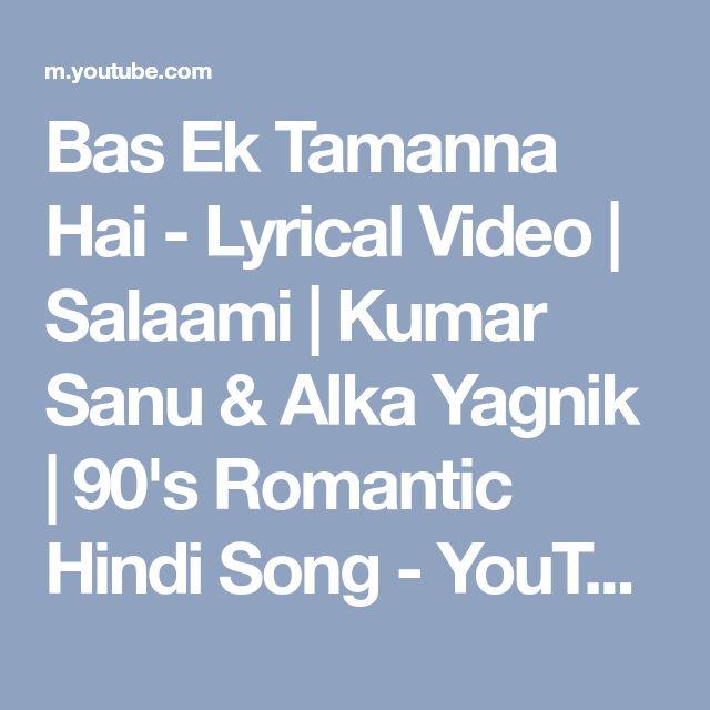 Bas Ek Tamanna Hai - Lyrical Video | Salaami | Kumar Sanu & Alka Yagnik | 90's Romantic Hindi Song - YouTube