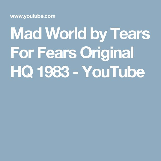 Mad World by Tears For Fears Original HQ 1983 - YouTube