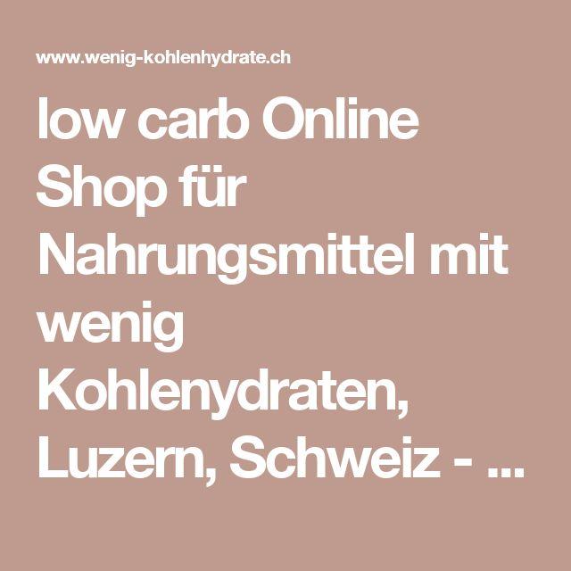 low carb Online Shop für Nahrungsmittel mit wenig Kohlenydraten, Luzern, Schweiz - Naschereien