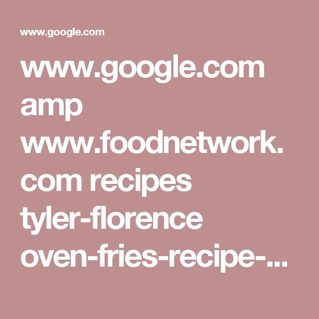 www.google.com amp www.foodnetwork.com recipes tyler-florence oven-fries-recipe-1946000.amp