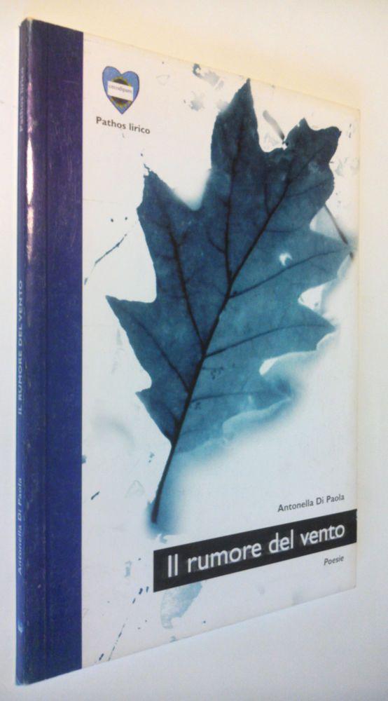Antonella Di Paola _ IL RUMORE DEL VENTO _ Poesie _ Collana Pathos Lirico