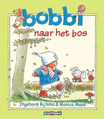 Bobbi naar het bos - Ingeborg Bijlsma & Monica Maas