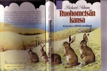 Richard Adams: Ruohometsän kansa. (Mielellään just tän näköisenä mitä muistan sen lapsuudesta)