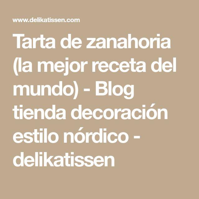 Tarta de zanahoria (la mejor receta del mundo) - Blog tienda decoración estilo nórdico - delikatissen