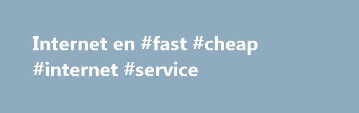 Internet en #fast #cheap #internet #service http://internet.remmont.com/internet-en-fast-cheap-internet-service/  Monografias.com Internet El Futuro de los Servicios Web (nuevo) El Futuro de los Servicios Web (Presentacion Powerpoint) Funciones del Internet (nuevo) En este trabajo se expresa todo lo aprendido por mis investigaciones y experiencias propias sobre el Internet. Con el propósito de que le sirva de ayuda y referencia a las personas interesadas en el […]