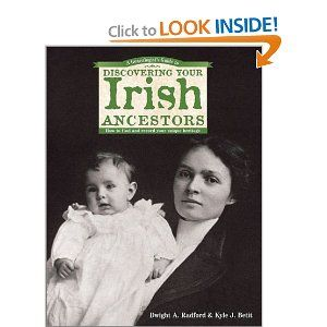 A Genealogist's Guide to Discovering Your Irish Ancestors: How to Find and Record Your Unique Heritage - Dwight A. Radford and Kyle J. Betit #ireland #irish_genealogy