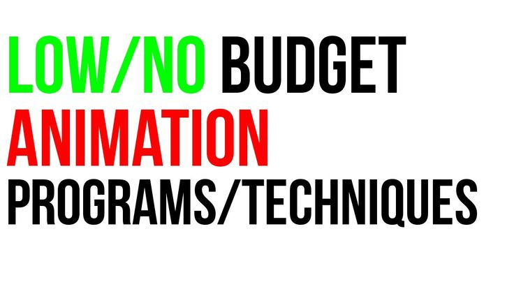 Low/No Budget Animation Programs/Techniques
