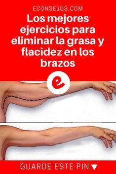 Ejercicios para flacidez de brazos   Los mejores ejercicios para eliminar la grasa y flacidez en los brazos   Además de los ejercicios (todos fáciles), usted aprenderá consejos para eliminar la grasa y la flacidez de los brazos. Lea y aprenda aquí
