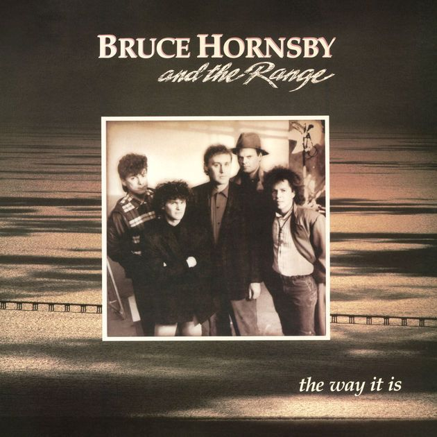 The Way It Is by Bruce Hornsby & The Range on Apple Music