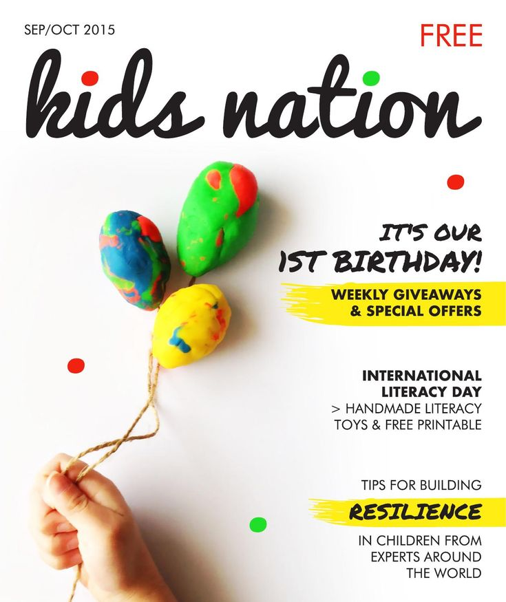 Kids Nation Magazine - Edition 7 September/October 2015  FIRST BIRTHDAY EDITION World's first free digital magazine, dedicated to empowering kids around the world, with global contributors