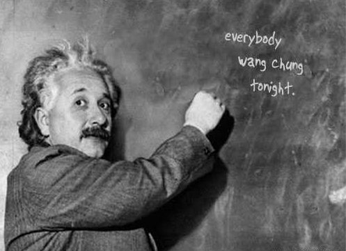 Everybody Wang Chung TonightChung Tonight, Hee, Einstein Quotes, Sci Humor, Scientific Funny, Popular File, Funny Peculiar, Life Beautiful, Awesome Stuff