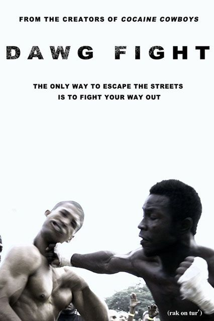 Dawg Fight (2015)An uncensored look at the brutal backyard fights in West Perrine, Florida.Available May 15