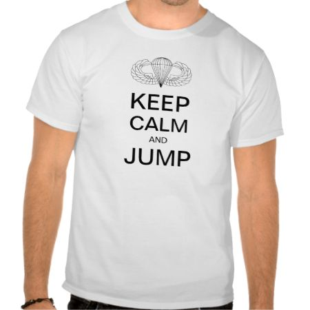Keep Calm and Jump 82nd Airborne Paratrooper Shirts