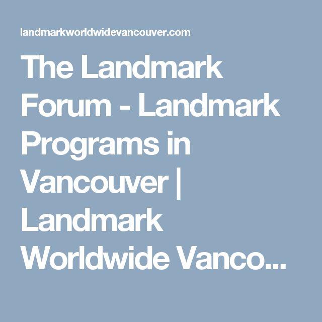The Landmark Forum - Landmark Programs in Vancouver | Landmark Worldwide Vancouver