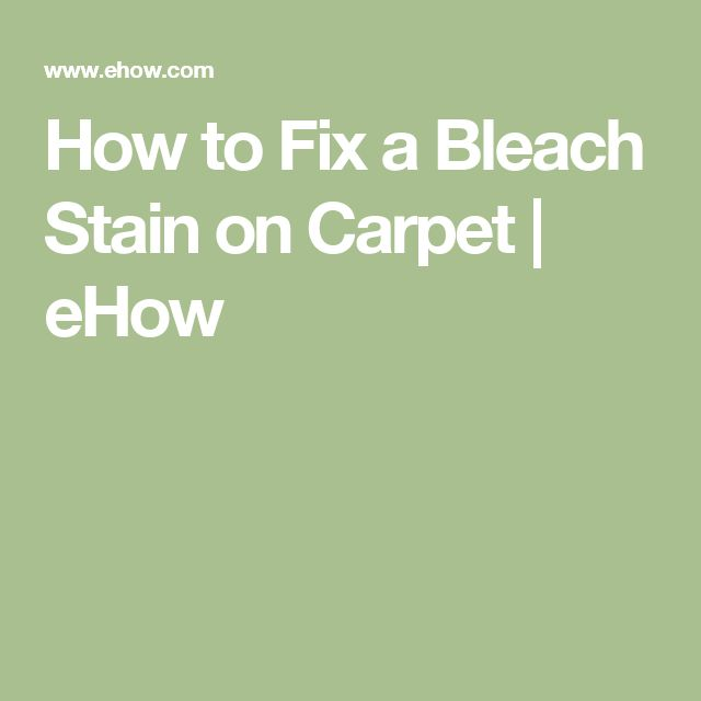 Best How To Fix A Bleach Stain On Carpet Fix A Zipper Fix It 400 x 300