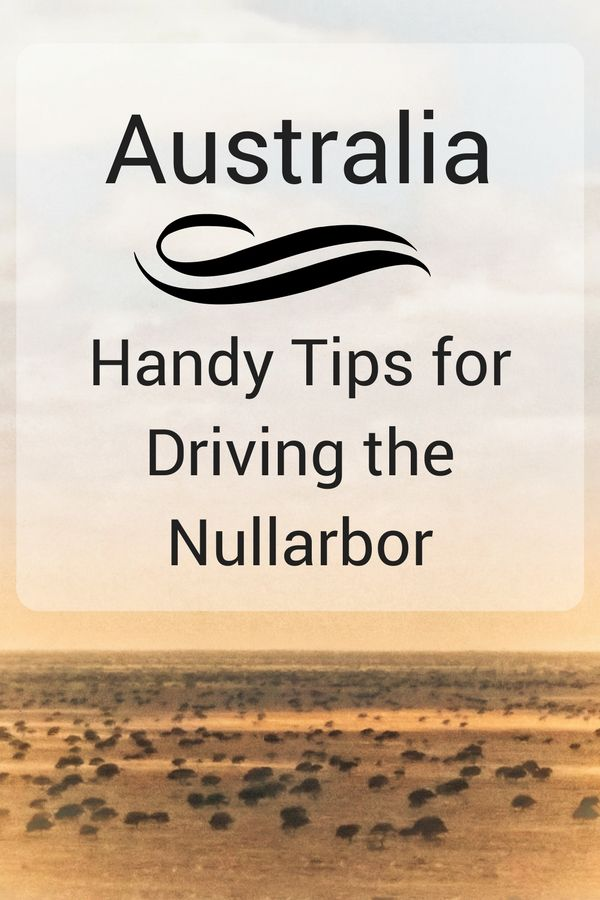 Australia - Driving the Nullarbor travel tips. Complete guide for your road trip across the Nullarbor