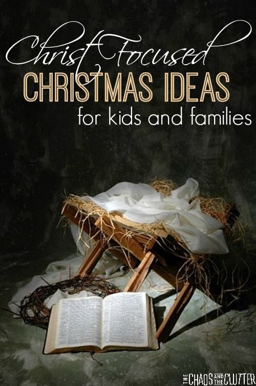 Christ Focused Christmas Ideas for Kids and Families